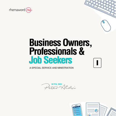 Business Owners, Professionals and Job Seekers (A Special Service and Ministration) I