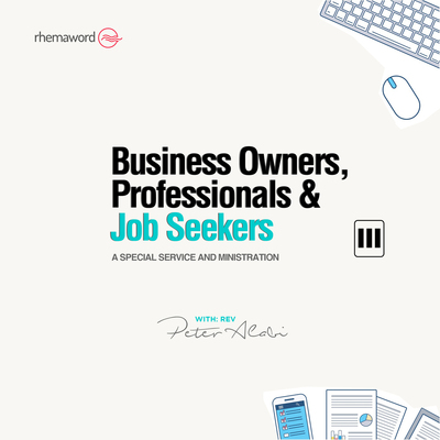 Business Owners, Professionals and Job Seekers (A Special Service and Ministration) III