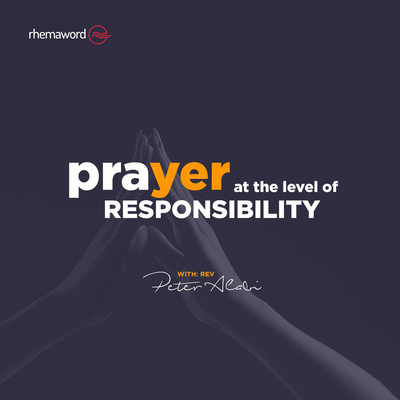 Prayer At The Level Of Responsibility