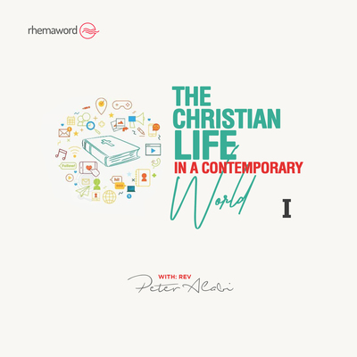 The Christian Life In A Contemporary World I