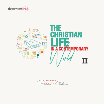 The Christian Life In A Contemporary World II