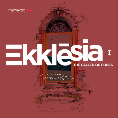 Ekklesia (The Called Out Ones) I