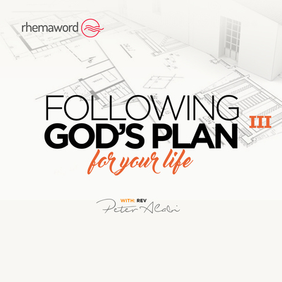 Following God's Plan For Your Life III