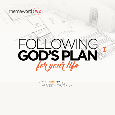 Following God's Plan For Your Life I