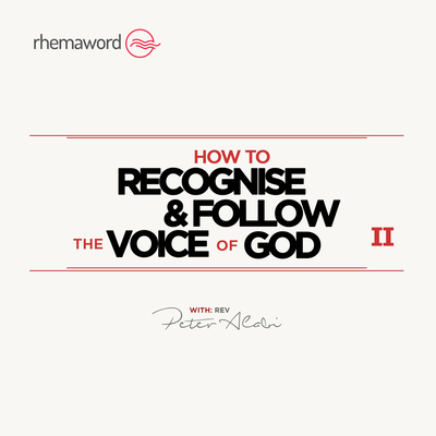 How To Recognise And Follow The Voice Of God II