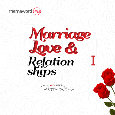 Marriage, Love & Relationships I