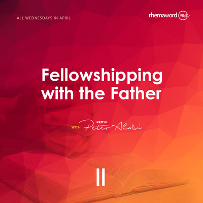 Fellowshipping With The Father II